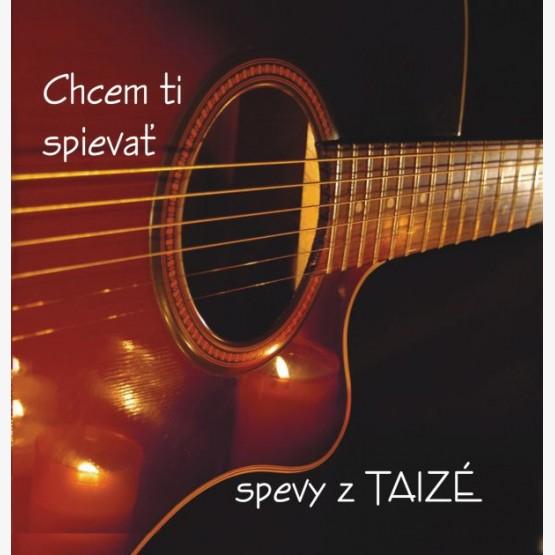 CD - Spevy z Taizé / Chcem ti spievať